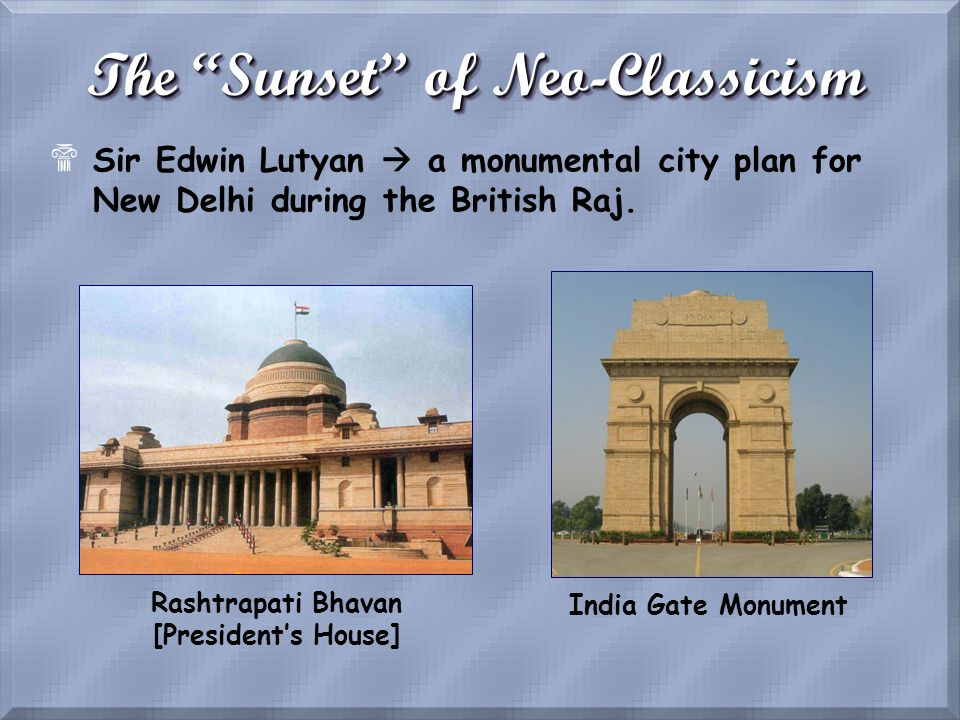 The Sunset of Neo-Classicism Rashtrapati Bhavan [President's House]